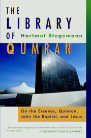 The Library of Qumran by Hartmut Stegemann