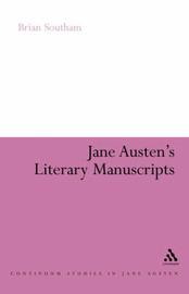Jane Austen's Literary Manuscripts by B.C. Southam