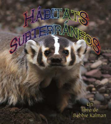 Habitats Subterraneos by Bobbie Kalman