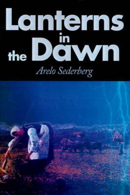 Lanterns in the Dawn by Arelo C Sederberg