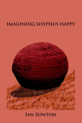 Imagining Sisyphus Happy by Ian Sowton
