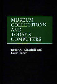 Museum Collections and Today's Computers by David Vance