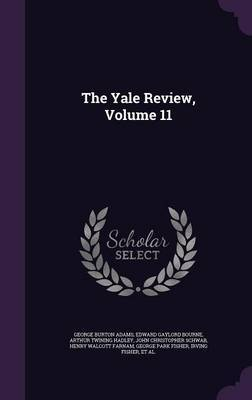 The Yale Review, Volume 11 by George Burton Adams image