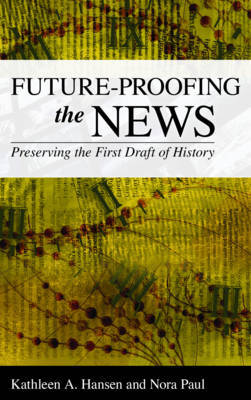 Future-Proofing the News by Kathleen A. Hansen