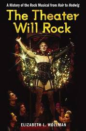 The Theater Will Rock by Elizabeth L. Wollman image