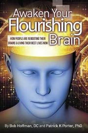 Awaken Your Flourishing Brain, How People Are Rebooting Their Brains & Living Their Best Lives Now by Patrick Kelly Porter image