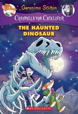 Creepella Von Cacklefur #9: The Haunted Dinosaur by Geronimo Stilton