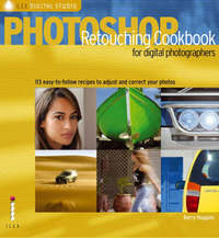 Photoshop Retouching Cookbook for Digital Photographers by Barry Huggins image