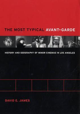 The Most Typical Avant-Garde by David E James image