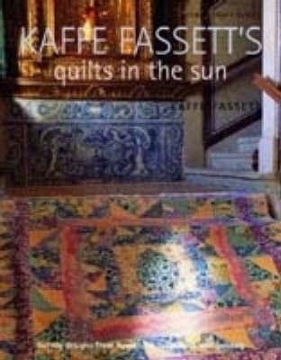 Kaffe Fassett's Quilts in the Sun by Kaffe Fassett image