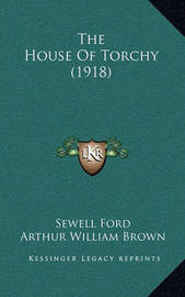 The House of Torchy (1918) by Sewell Ford