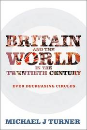 Britain and the World in the Twentieth Century by Michael J Turner image