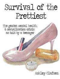 Survival of the Prettiest by Ashley Olafsen