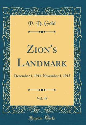 Zion's Landmark, Vol. 48 by P D Gold