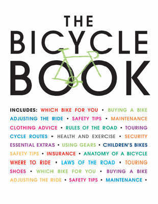 """The Bicycle Book by """"Cycling Plus"""" Magazine"""