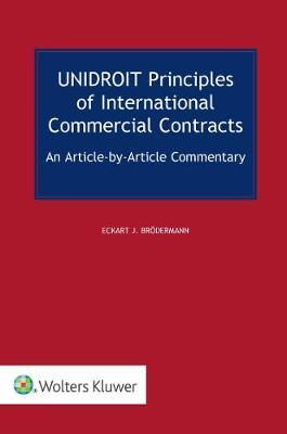 UNIDROIT Principles of International Commercial Contracts by Eckart Broedermann