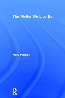 The Myths We Live By by Mary Midgley image