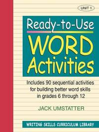 Ready-to-Use Word Activities (Volume 1 of Writing Skills Curriculum Library) by Jack Umstatter