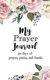 My Prayer Journal by Adam J Smith