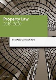 Property Law 2019-2020 by Robert Abbey