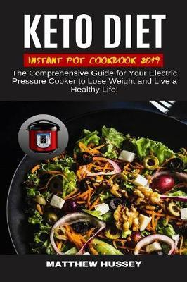 Keto Diet Instant Pot Cookbook 2019 by Matthew Hussey