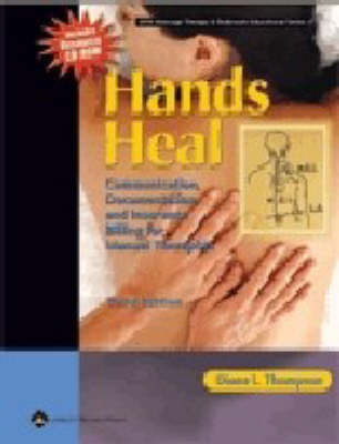 Hands Heal: Communication, Documentation, and Insurance Billing for Manual Therapists by Diana L. Thompson image