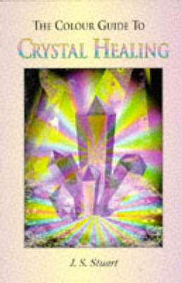 The Colour Guide to Crystal Healing by J.S. Stuart image
