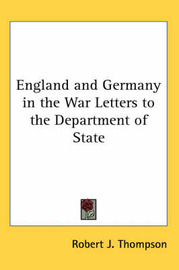 England and Germany in the War Letters to the Department of State by Robert J. Thompson image