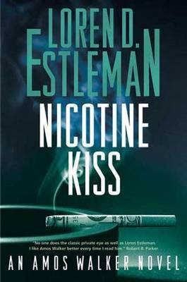 Nicotine Kiss by Loren D Estleman