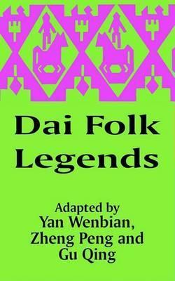 Dai Folk Legends by Wenbian Yan
