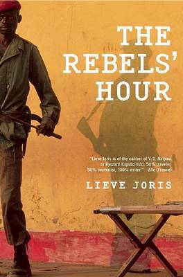 The Rebels' Hour by Lieve Joris