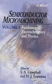 Semiconductor Micromachining by SA Campbell