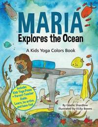 Maria Explores the Ocean: A Kids Yoga Colors Book by Giselle Shardlow image
