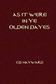 As It Were in Ye Olden Dayes by Christos Jonathan Seth Hayward image