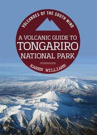 Tongariro Field Guide by Karen Williams