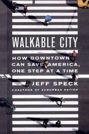 Walkable City by Jeff Speck