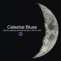 Celestial Blues: Cosmic Political & Spiritual Jazz by Sammy Walker