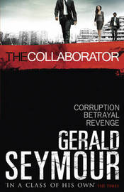The Collaborator by Gerald Seymour