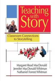 Teaching with Story by Margaret Read Macdonald