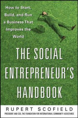 The Social Entrepreneur's Handbook: How to Start, Build, and Run a Business That Improves the World by Rupert Scofield image
