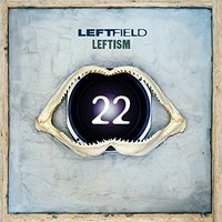 Leftism 22 by Leftfield image