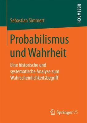 Probabilismus und Wahrheit by Sebastian Simmert