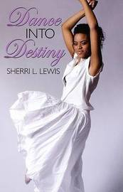 Dance Into Destiny by Sherri Lewis image