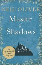 Master of Shadows by Neil Oliver