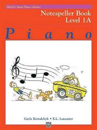 Alfred's Basic Piano Library Notespeller, Bk 1a by Gayle Kowalchyk