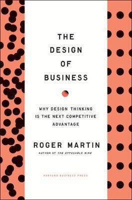 Design of Business by Roger L. Martin