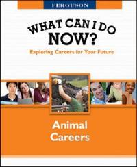 What Can I Do Now: Animal Careers by FERGUSON image