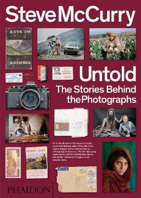Steve McCurry Untold: The Stories Behind the Photographs by Steve McCurry