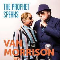 The Prophet Speaks by Van Morrison