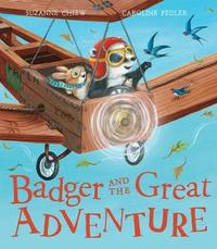 Badger and the Great Adventure by Suzanne Chiew